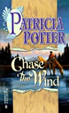 Chase the Wind (2-in-1) by Patricia Potter