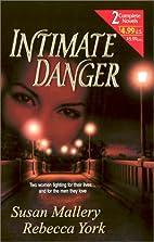 Intimate Danger (Tempting Faith / Shattered…