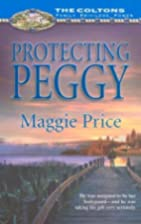 Protecting Peggy by Maggie Price