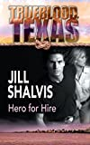 Shalvis, Jill: Hero For Hire (Trueblood Texas (Numbered))