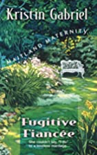 Fugitive Fiancée by Kristin Gabriel