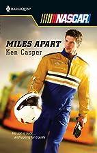 Miles Apart by Ken Casper