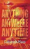 Mann, Catherine: Anything, Anywhere, Anytime