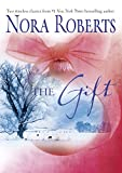 Roberts, Nora: The Gift: Home for Christmas all I Want for Christmas gabriel&#39;s Angel