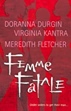 Femme Fatale (Anthology 3-in-1) by Doranna…