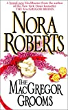 Roberts, Nora: The MacGregor Grooms