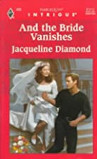 And The Bride Vanishes (Harlequin Intrigue)…