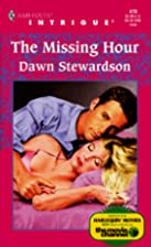 The Missing Hour by Dawn Stewardson