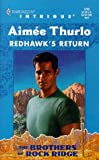 Aimee Thurlo: Redhawk'S Return: (The Brothers Of Rock Ridge) (Harlequin Intrigue Series)