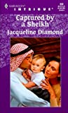 Jacqueline Diamond: Captured By A Sheikh (Harlequin Intrigue Series)