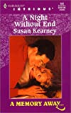 Susan Kearney: A Night Without End (A Memory Away..., Book 8) (Harlequin Intrigue Series #552)