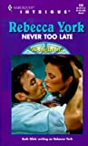 Rebecca York: Never Too Late (Harlequin Intrigue #558, 43 Light St. #21)