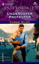 Undercover Protector by Cassie Miles