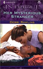 Her Mysterious Stranger by Debbi Rawlins