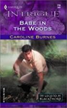 Babe in the Woods by Caroline Burnes
