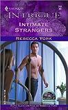 York, Rebecca: Intimate Strangers (43 Light Street, Book 26) (Harlequin Intrigue Series #717)