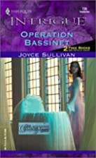 Operation Bassinet by Joyce Sullivan