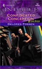 Confiscated Conception by Delores Fossen