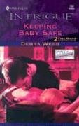 Keeping Baby Safe by Debra Webb