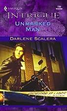 Unmarked Man by Darlene Scalera