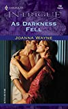 Joanna Wayne: As Darkness Fell (Harlequin Intrigue)
