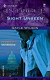 Gayle Wilson: Sight Unseen (Phoenix Brotherhood, Book 3) (Harlequin Intrigue Series #784)