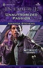 Unauthorized Passion by Amanda Stevens