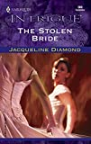 Diamond, Jacqueline: The Stolen Bride (Harlequin Intrigue)