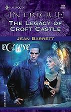 The Legacy of Croft Castle by Jean Barrett