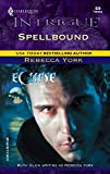 York, Rebecca: Spellbound (43 Light Street, No. 28 / Eclipse / Harlequin Intrigue, No. 828)