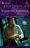 Roberts, Kelsey: Chasing Secrets (The Landry Brothers, Book 4) (Harlequin Intrigue Series #839)