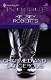 Roberts, Kelsey: Charmed and Dangerous (The Landry Brothers, No. 6 / Harlequin Intrigue, No. 886)