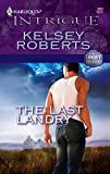 Roberts, Kelsey: The Last Landry (The Landry Brothers, Book 7) (Harlequin Intrigue Series #903)