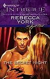 York, Rebecca: The Secret Night (43 Light Street, Book 29) (Harlequin Intrigue Series #912)