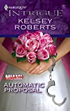 Roberts, Kelsey: Automatic Proposal (Harlequin Intrigue)