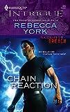 York, Rebecca: Chain Reaction (Harlequin Intrigue)