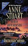 Stuart, Anne: Undercover Summer 2 complete novels