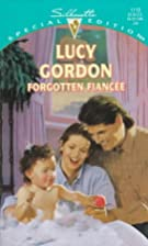 Forgotten Fiancée by Lucy Gordon