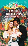 Emilie Richards: Mail - Order Matty (Transformations) (Silhouette Special Edition)