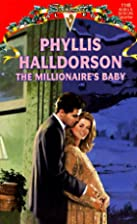 The Millionaire's Baby by Phyllis Halldorson
