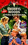 Sherryl Woods: Natural Born Trouble (Silhouette Special Edition, No 1156)