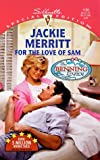 Jackie Merritt: For The Love Of Sam (The Benning Legacy) (Silhouette Special Edition #1180)