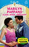 Marilyn Pappano: Older, Wiser ... Pregnant (Silhouette Special Edition No. 1200)