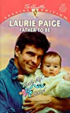 Laurie Paige: Father - To - Be (That's My Baby!) (Silhouette Special Edition , No 1201)