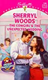 Sherryl Woods: Cowgirl And The Unexpected Wedding (And Baby Makes Three: Next Generation) (Silhouette Special Edition)