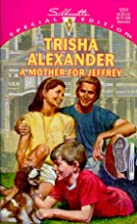 A Mother for Jeffrey by Trisha Alexander