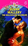 Susan Mallery: Millionaire Bachelor (Silhouette Special Edition)