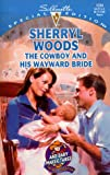 Sherryl Woods: The Cowboy: and His Wayward Bride (Silhouette Special Edition, #1234)