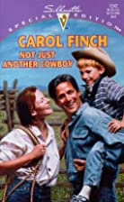 Not Just Another Cowboy by Carol Finch