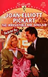 Joan Elliott Pickart: The Irresistible Mr. Sinclair (The Bachelor Bet) (Silhouette Special Edition)